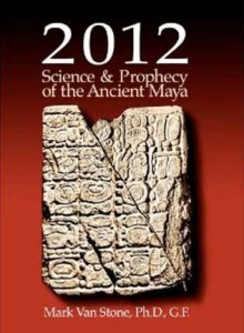 2012: Science &amp; Prophecy of the Ancient Maya