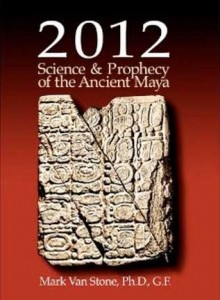 2012 Science & Prophecy of the Ancient Maya by Maya expert Mark Van Stone